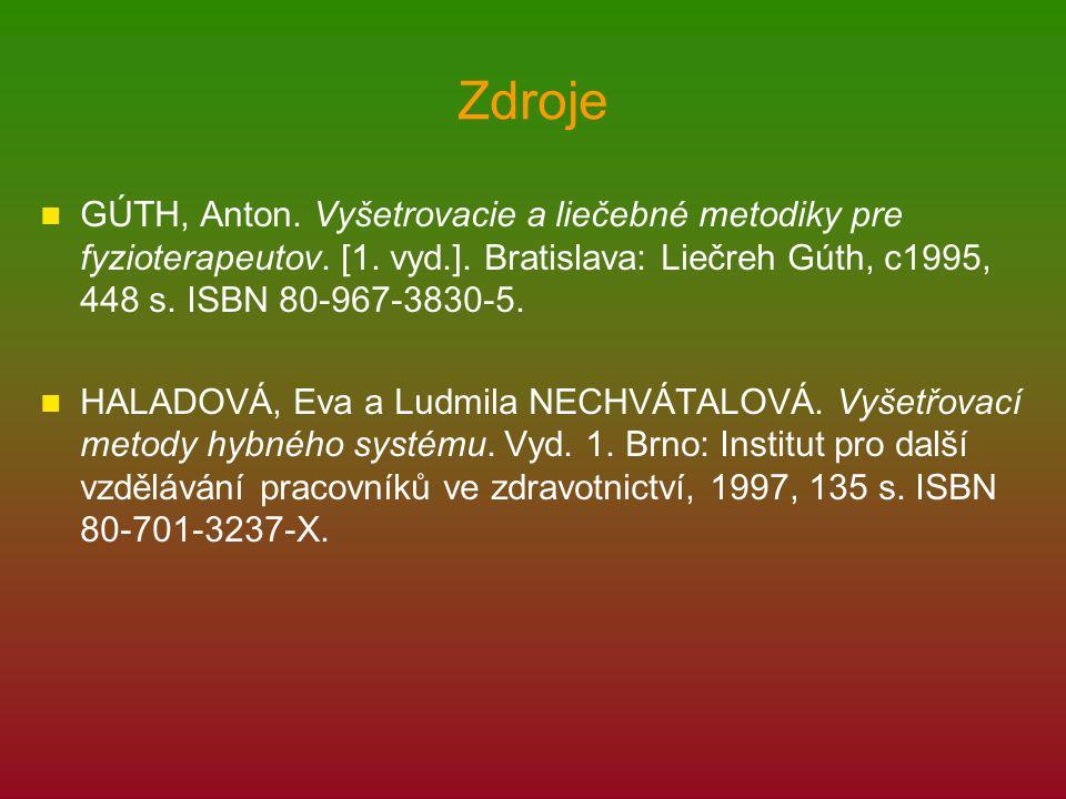 Zdroje GÚTH, Anton. Vyšetrovacie a liečebné metodiky pre fyzioterapeutov. [1. vyd.]. Bratislava: Liečreh Gúth, c1995, 448 s. ISBN 80-967-3830-5.